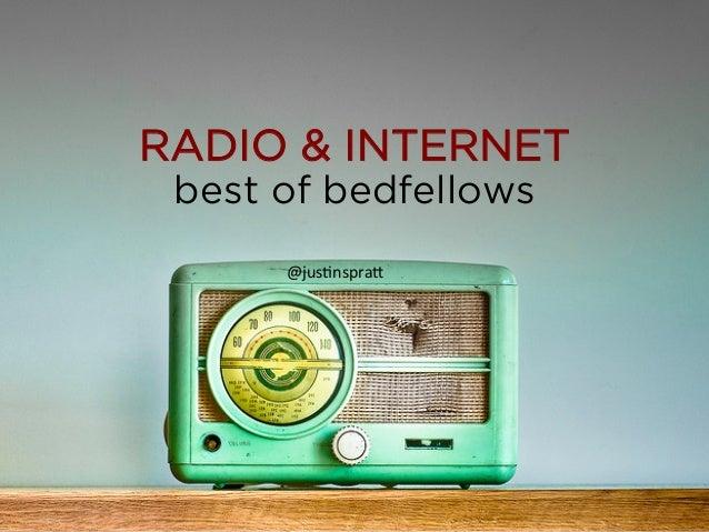 RADIO & INTERNET best of bedfellows @jus%nspra*