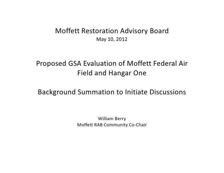 Moffett Restoration Advisory Board                    May 10, 2012Proposed GSA Evaluation of Moffett Federal Air          ...