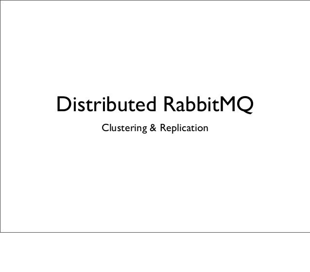 Distributed RabbitMQ Clustering & Replication