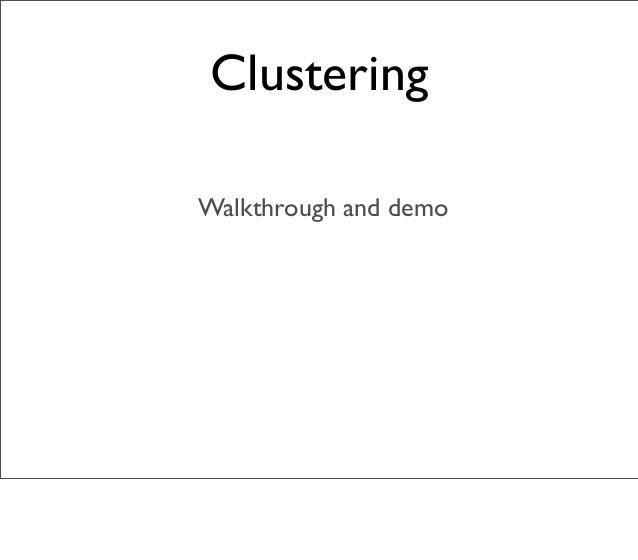 Clustering Walkthrough and demo