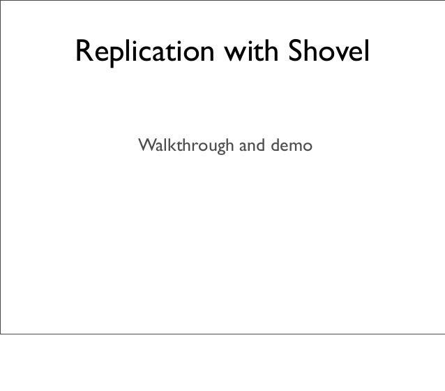 Replication with Shovel Walkthrough and demo