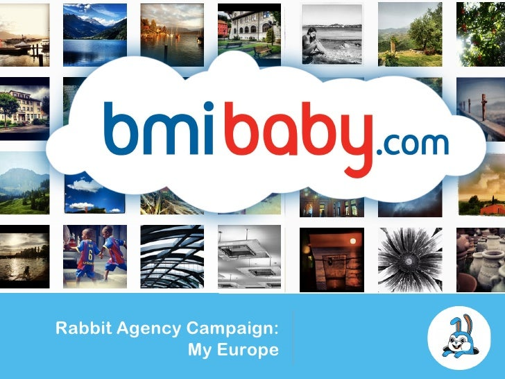 Rabbit Agency Campaign:              My Europe