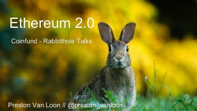 Ethereum 2.0 Coinfund - Rabbithole Talks Preston Van Loon // @preston_vanloon
