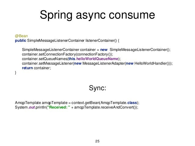 Spring async consume @Bean public SimpleMessageListenerContainer listenerContainer() { SimpleMessageListenerContainer cont...