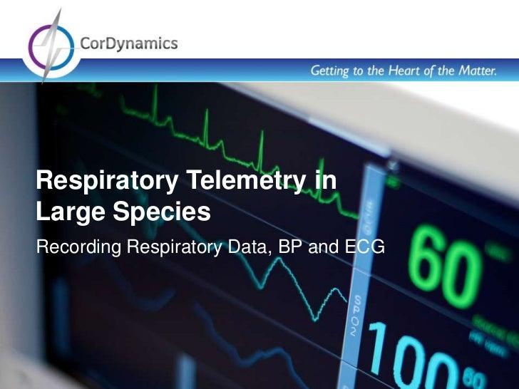 Respiratory Telemetry inLarge SpeciesRecording Respiratory Data, BP and ECG                  Rat Dual Pressure Telemetry   1