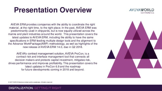 © 2017 AVEVA Solutions Limited and its subsidiaries. All rights reserved. Presentation Overview AVEVA ERM provides compani...