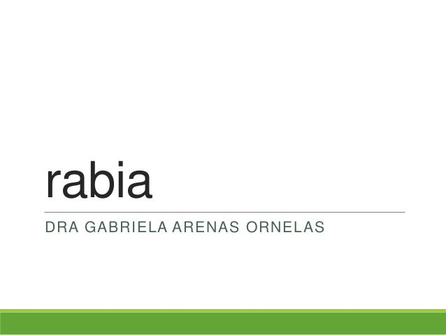 rabia DRA GABRIELA ARENAS ORNELAS