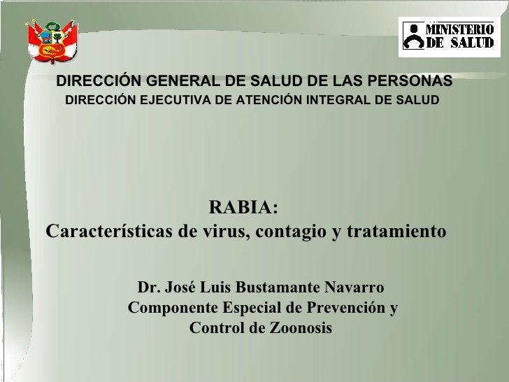RABIA:  Características de virus, contagio y tratamiento DIRECCIÓN GENERAL DE SALUD DE LAS PERSONAS DIRECCIÓN EJECUTIVA DE...