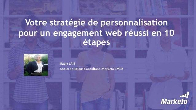 votre stratégie de personalisation pour un engagement web réussi en 10 étapes