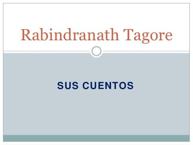 Rabindranath Tagore    SUS CUENTOS