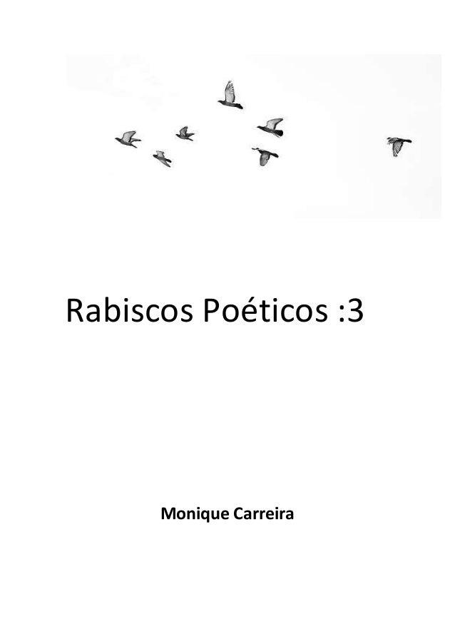 Rabiscos Poéticos :3  Monique Carreira