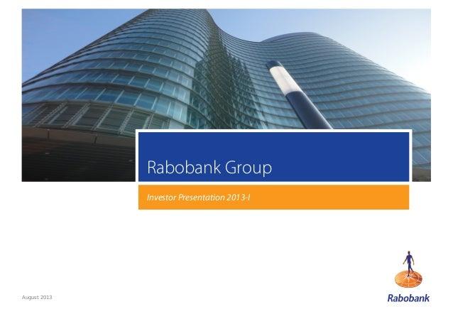 1 Rabobank Group Investor Presentation 2013-I August 2013