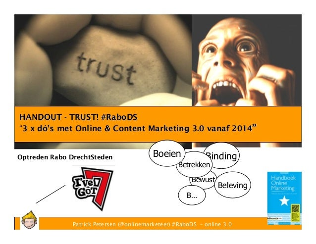 """HANDOUT - TRUST! #RaboDS Boring """"3 x dó's met Online & Content Marketing 3.0 vanaf 2014""""  Optreden Rabo DrechtSteden  Boei..."""
