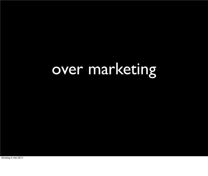 over marketingdinsdag 3 mei 2011