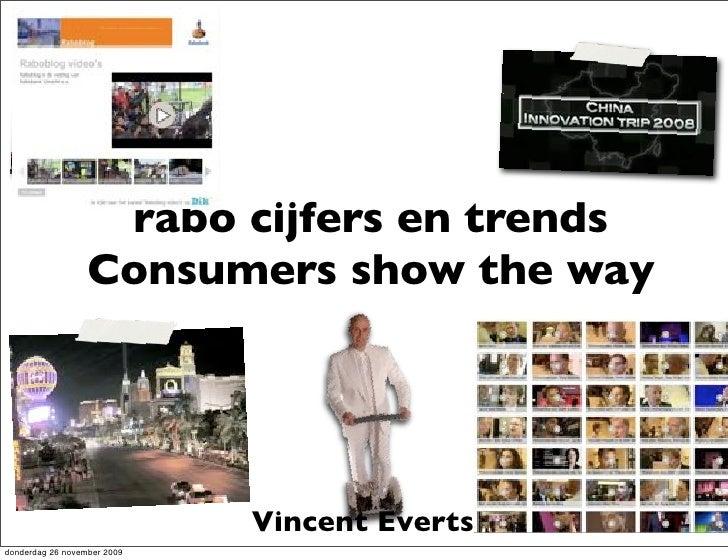 rabo cijfers en trends                   Consumers show the way                                  Vincent Everts donderdag ...