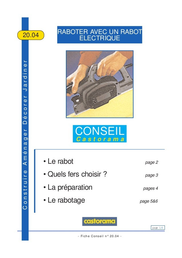 - Fiche Conseil n° 20.04 - page 1/6 ConstruireAménagerDécorerJardiner RABOTER AVEC UN RABOT ELECTRIQUE20.04 CONSEIL C a s ...