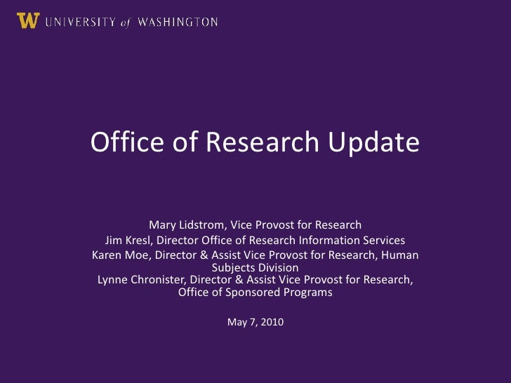 Office of Research Update<br />Mary Lidstrom, Vice Provost for Research<br />Jim Kresl, Director Office of Research Inform...
