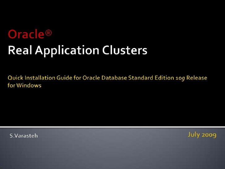 Oracle® Real Application ClustersQuick Installation Guide for Oracle Database Standard Edition 10g Release   for Windows <...