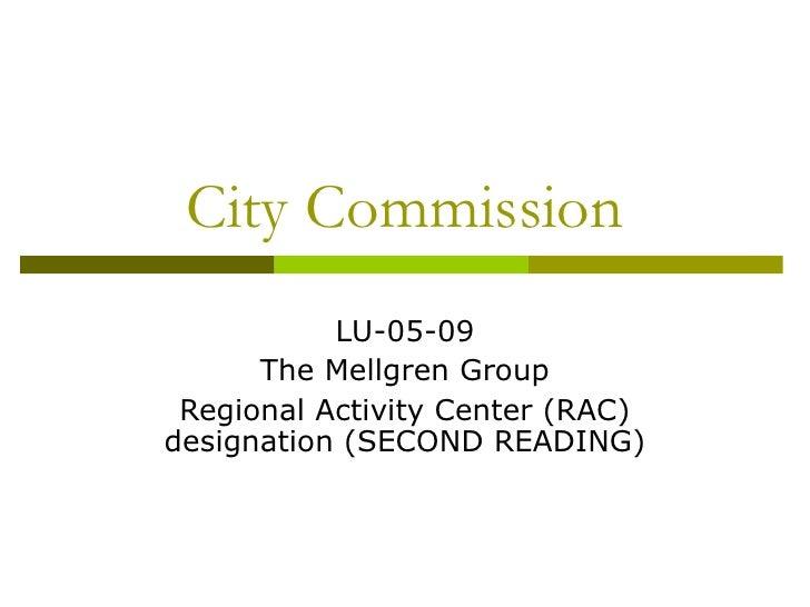 City Commission LU-05-09 The Mellgren Group Regional Activity Center (RAC) designation (SECOND READING)