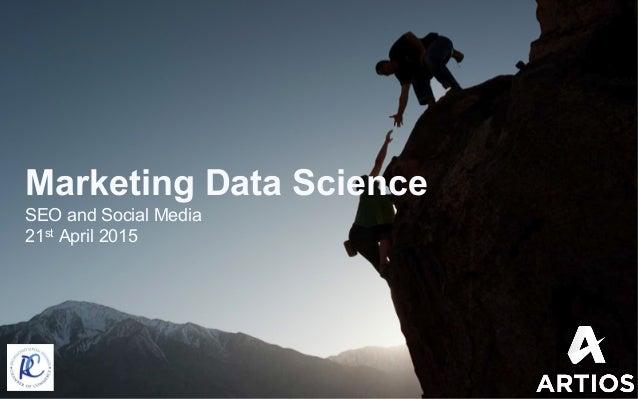 April 2014! ANDREAS VONIATIS Marketing Data Science SEO and Social Media 21st April 2015