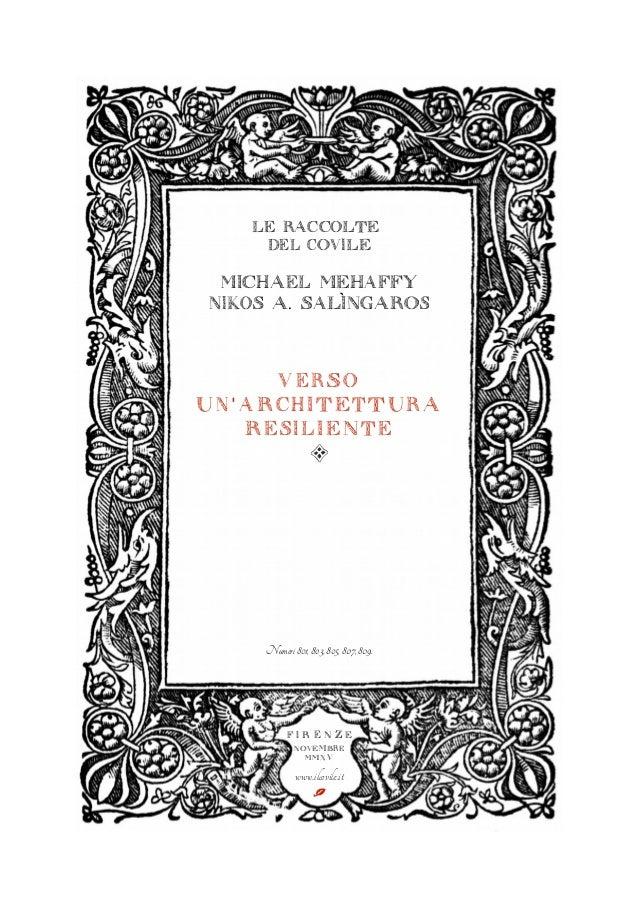 LE RACCOLTE DEL COVILE MICHAEL MEHAFFY NIKOS A. SALÌNGAROS VERSO UN' ARCHITETTURA RESILIENTE < Numeri801,803,805, 807,809....