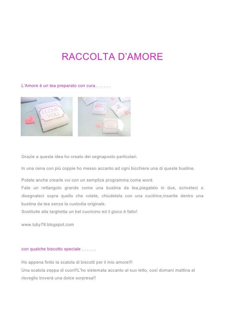 RACCOLTA D'AMORE<br />L'Amore è un tea preparato con cura . . . . . . <br />190246098425-1524098425<br />Grazie a questa i...