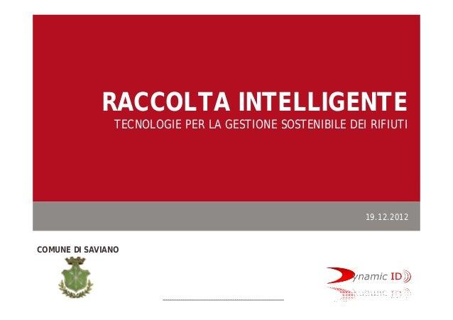 RACCOLTA INTELLIGENTE                TECNOLOGIE PER LA GESTIONE SOSTENIBILE DEI RIFIUTI                                   ...