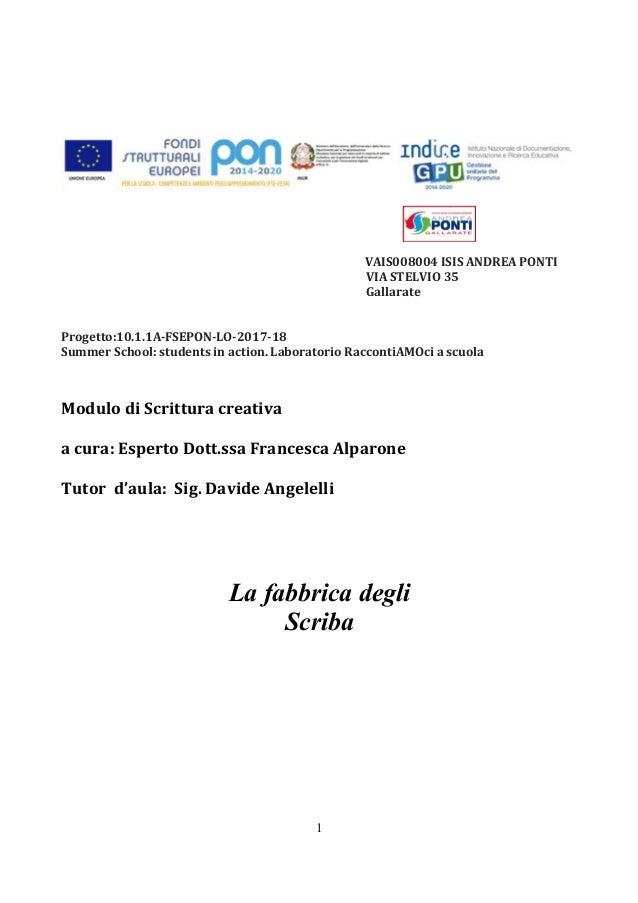1 VAIS008004  ISIS  ANDREA  PONTI   VIA  STELVIO  35   Gallarate           Progetto:10.1.1A-‐FSEPON...