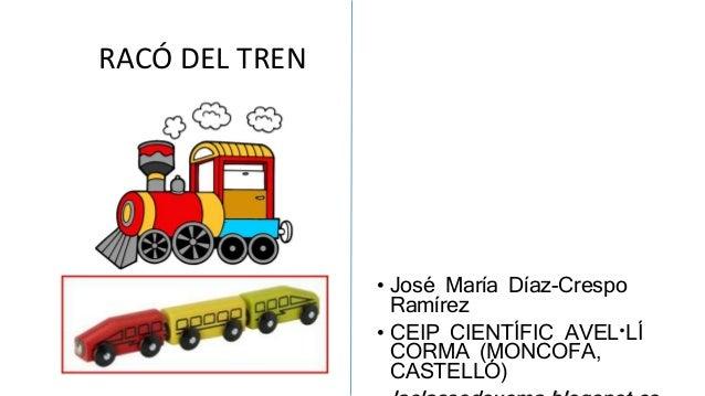 RACÓ DEL TREN • José María Díaz-Crespo Ramírez • CEIP CIENTÍFIC AVEL·LÍ CORMA (MONCOFA, CASTELLÓ)