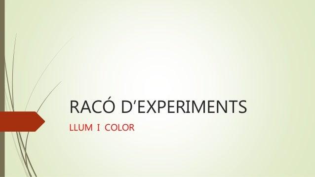 RACÓ D'EXPERIMENTS LLUM I COLOR