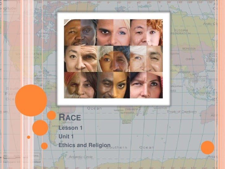 Race<br />Lesson 1<br />Unit 1<br />Ethics and Religion<br />