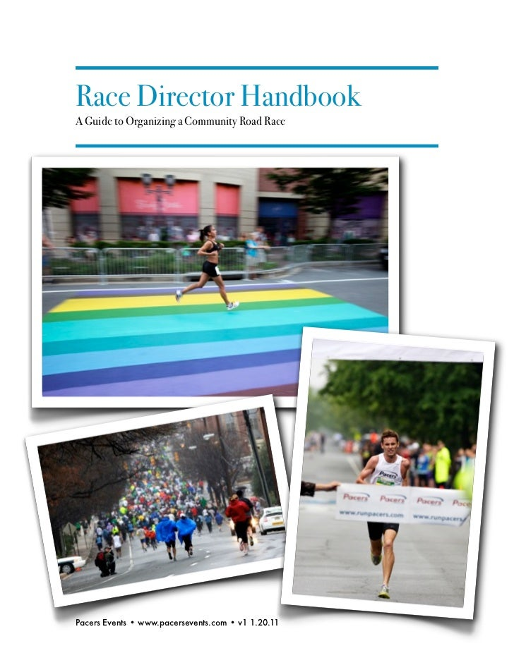 Race Director HandbookA Guide to Organizing a Community Road RacePacers Events • www.pacersevents.com • v1 1.20.11