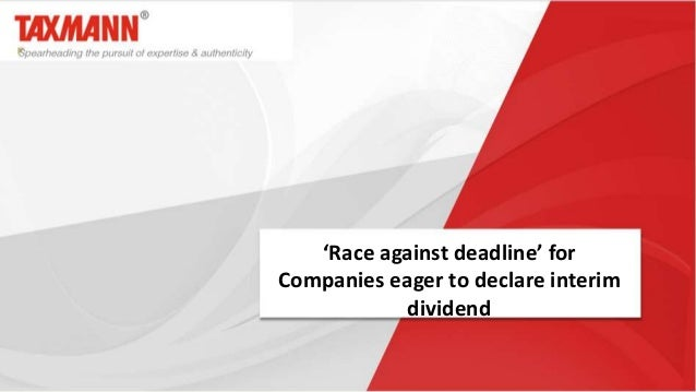 'Race against deadline' for Companies eager to declare interim dividend