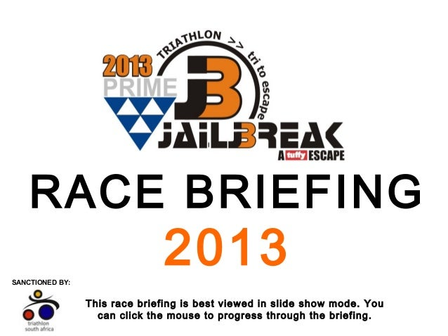 RACE BRIEFING  2013  SANCTIONED BY:  This race briefing is best viewed in slide show mode. You can click the mouse to prog...