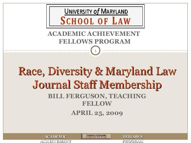 ACADEMICACADEMIC ACHIEVEMENTACHIEVEMENT FELLOWSFELLOWS PROGRAMPROGRAM ACADEMIC ACHIEVEMENT FELLOWS PROGRAM Race, Diversity...