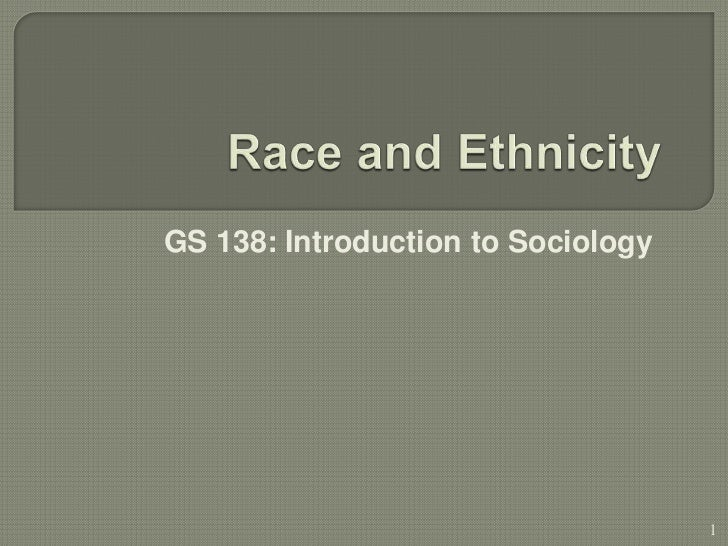 GS 138: Introduction to Sociology                                    1