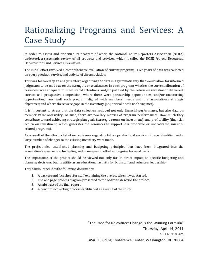Rationalizing	 Programs	 and	 Services:	 A	Case	Study	In	 order	 to	 assess	 and	 prioritize	 its	 program	 of	 work,	 the...