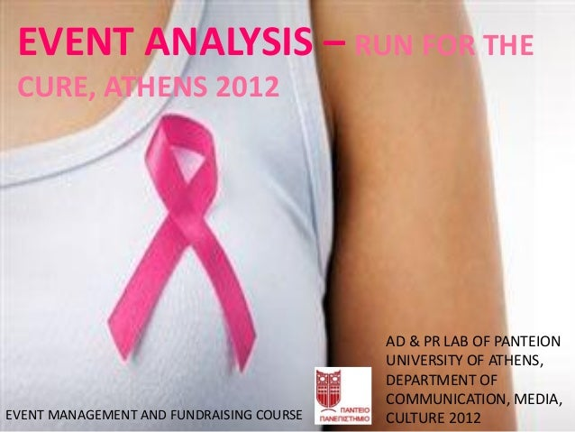 EVENT ANALYSIS – RUN FOR THE CURE, ATHENS 2012                                          AD & PR LAB OF PANTEION           ...
