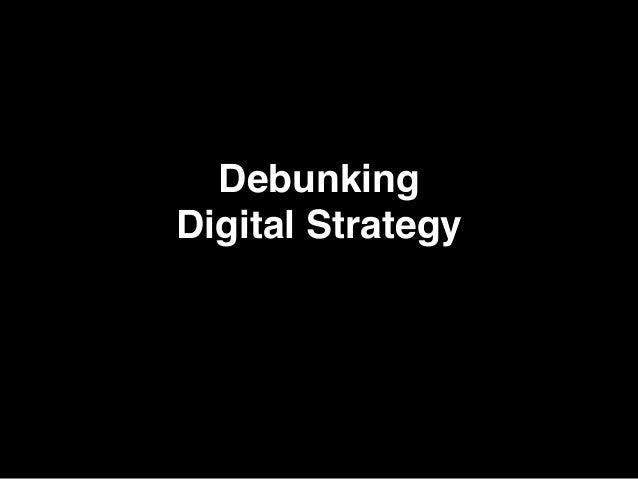 "Debunking  Digital Strategy"""