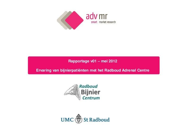 Rapportage v01 – mei 2012Ervaring van bijnierpatiënten met het Radboud Adrenal Centre