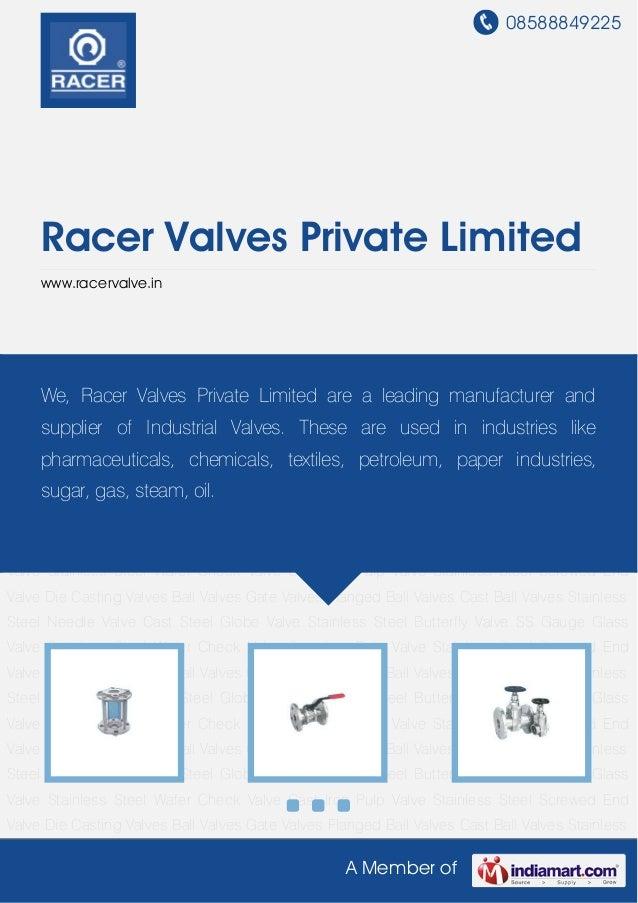 08588849225A Member ofRacer Valves Private Limitedwww.racervalve.inDie Casting Valves Ball Valves Gate Valves Flanged Ball...