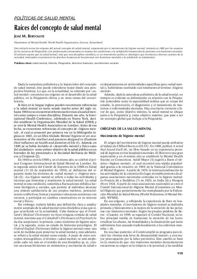 113 POLÍTICAS DE SALUD MENTAL Raíces del concepto de salud mental JOSÉ M. BERTOLOTE Department of Mental Health, World Hea...