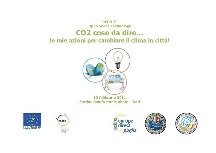 REPORT               Open Space Technology         CO2 cose da dire…le mie azioni per cambiare il clima in città!         ...