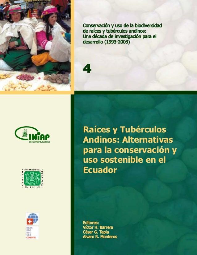 Conservación y uso de la biodiversidad                                 de raíces y tubérculos andinos:                    ...
