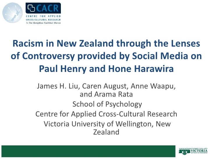 Racism in New Zealand through the Lenses of Controversy provided by Social Media on Paul Henry and Hone Harawira<br />Jame...