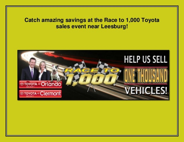 Catch amazing savings at the Race to 1,000 Toyota sales event near Leesburg!