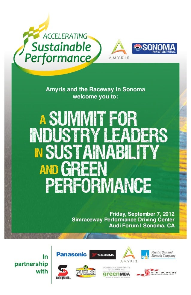 In partnership with Friday, September 7, 2012 Simraceway Performance Driving Center Audi Forum | Sonoma, CA a Summit for I...