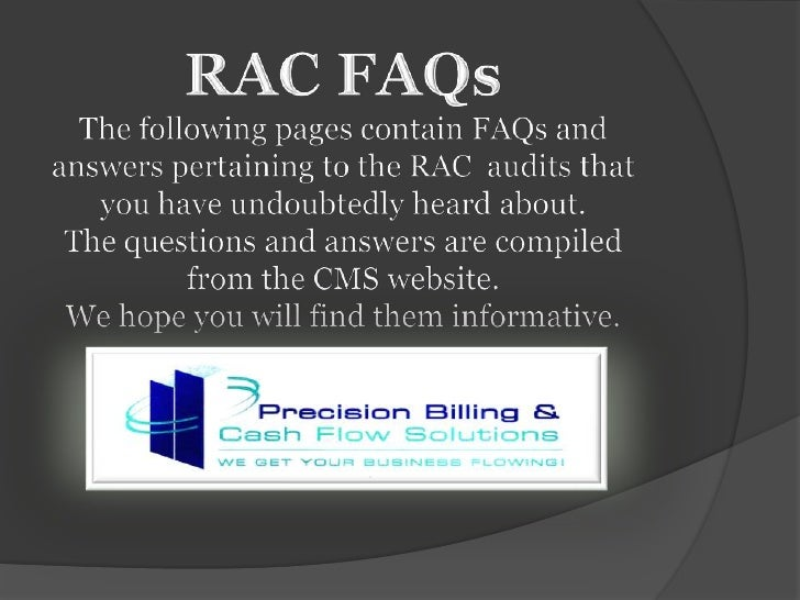 RAC FAQs<br />The following pages contain FAQs and answers pertaining to the RAC  audits that you have undoubtedly heard a...