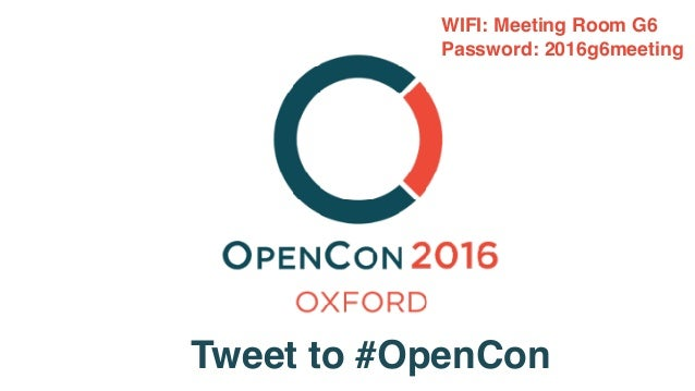 Tweet to #OpenCon WIFI: Meeting Room G6 Password: 2016g6meeting