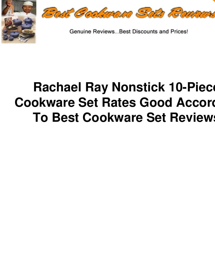 Rachael Ray Nonstick 10-PieceCookware Set Rates Good According  To Best Cookware Set Reviews